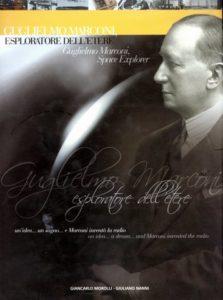 Guglielmo Marconi esploratore dell'etere
